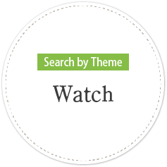 Search by Theme・Watch