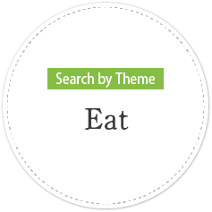 Search by Theme・Eat